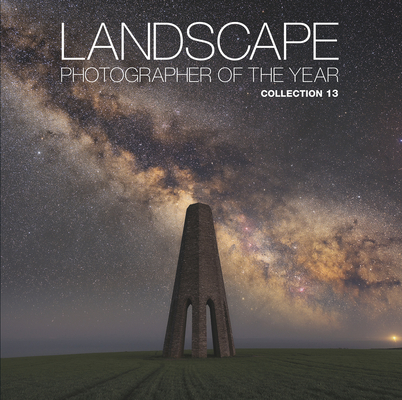 Landscape Photographer of the Year: Collection 13 Cover Image