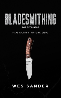 Bladesmithing for Beginners: How to Make Your First Knife Cover Image