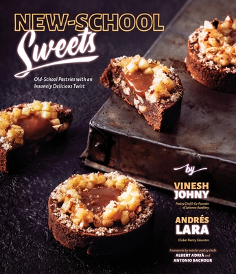 New-School Sweets: Old-School Pastries with an Insanely Delicious Twist Cover Image