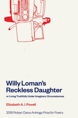 Willy Loman's Reckless Daughter or Living Truthfully Under Imaginary Circumstances Cover Image
