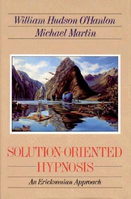Solution-Oriented Hypnosis: An Ericksonian Approach Cover Image