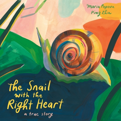 The Snail with the Right Heart: A True Story Cover Image