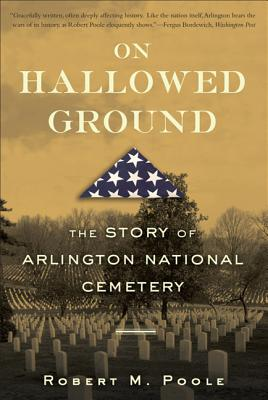 On Hallowed Ground: The Story of Arlington National Cemetery Cover Image
