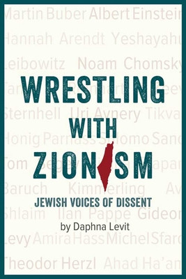 Wrestling with Zionism: Jewish Voices of Dissent Cover Image