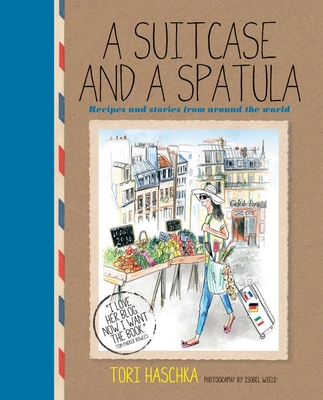 A Suitcase and a Spatula: Recipes and stories from around the world Cover Image