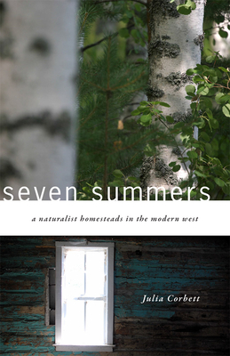 Seven Summers: A Naturalist Homesteads in the Modern West Cover Image