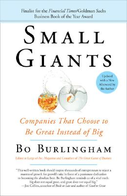 Small Giants: Companies That Choose to Be Great Instead of Big Cover Image