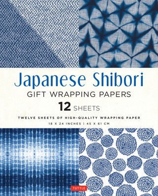 Japanese Shibori Gift Wrapping Papers - 12 Sheets: High-Quality 18 X 24 Inch (45 X 61 CM) Wrapping Paper Cover Image