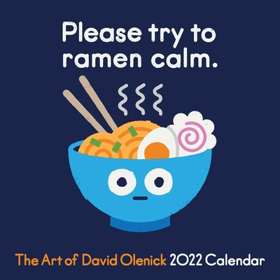The Art of David Olenick 2022 Wall Calendar: Please try to ramen calm. Cover Image