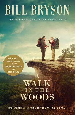 A Walk in the Woods: Rediscovering America on the Appalachian Trail Cover Image