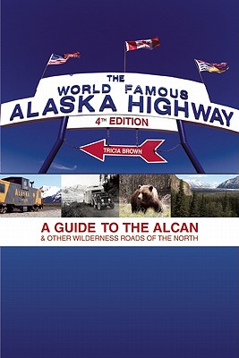 Cover for World Famous Alaska Highway, 4th Edition