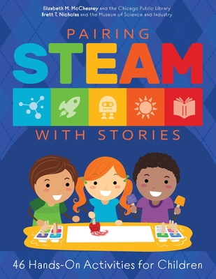 Pairing STEAM with Stories: 46 Hands-On Activities for Children Cover Image