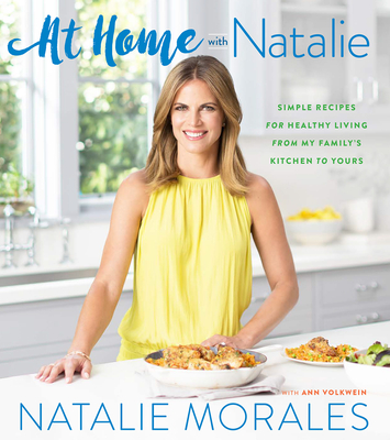 At Home with Natalie: Simple Recipes for Healthy Living from My Family's Kitchen to Yours Cover Image