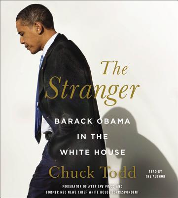 The Stranger Lib/E: Barack Obama in the White House Cover Image