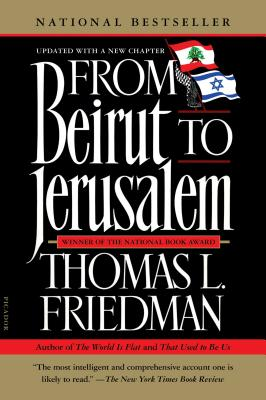 From Beirut to Jerusalem Thomas L. Friedman
