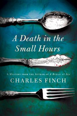 A Death in the Small Hours: A Mystery (Charles Lenox Mysteries #6) Cover Image