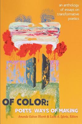 Of Color: Poets' Ways of Making: An Anthology of Essays on Transformative Poetics Cover Image