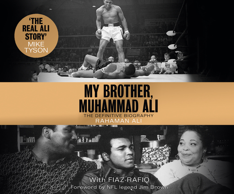 My Brother, Muhammad Ali: The Definitive Biography Cover Image