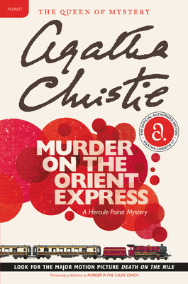 Murder on the Orient Express: A Hercule Poirot Mystery (Hercule Poirot Mysteries #10) Cover Image