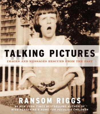 Talking Pictures: Images and Messages Rescued from the Past Cover Image