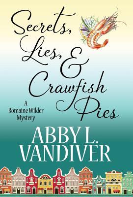 Secrets, Lies, & Crawfish Pies Cover Image