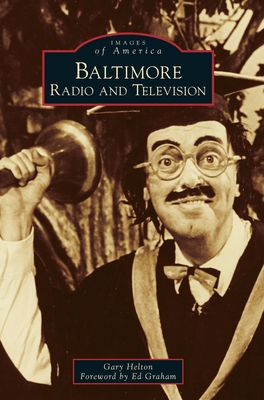 Baltimore Radio and Television (Images of America) Cover Image