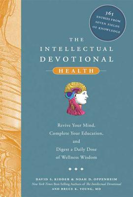 The Intellectual Devotional: Health: Revive Your Mind, Complete Your Education, and Digest a Daily Dose of Wellness Wisdom (The Intellectual Devotional Series) Cover Image
