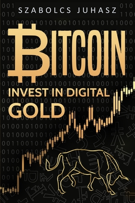 Bitcoin: Invest In Digital Gold Cover Image