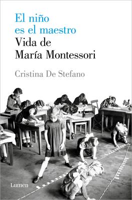 El niño es el maestro: Vida de María Montesori / The Child Is the Teacher. Maria Montessoris Life Cover Image