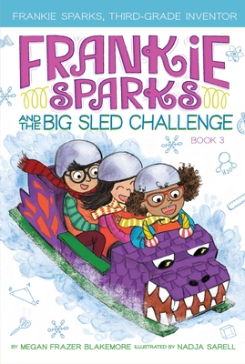 Frankie Sparks and the Big Sled Challenge (Frankie Sparks, Third-Grade Inventor #3) Cover Image
