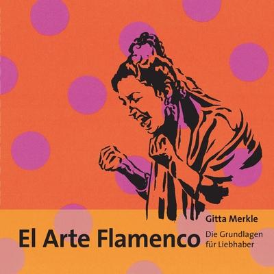 El Arte Flamenco: Die Grundlagen für Liebhaber Cover Image