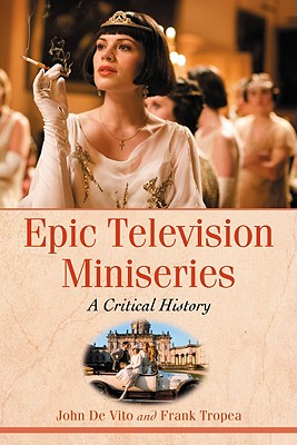 Epic Television Miniseries: A Critical History Cover Image
