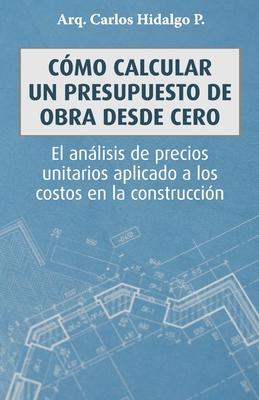 Cómo calcular un presupuesto de obra desde cero: El análisis de precios unitarios aplicado a los costos en la construcción Cover Image
