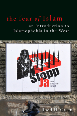 The Fear of Islam an Introduction to Islamophobia in the West Cover