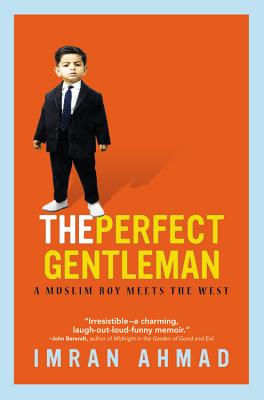 The Perfect Gentleman: A Muslim Boy Meets the West Cover Image