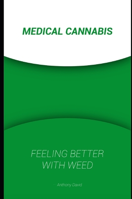 Medical Cannabis: Feeling Better With Cannabis Cover Image