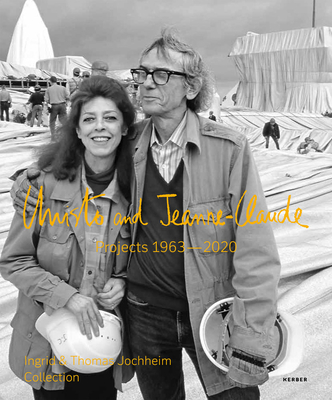 Christo and Jeanne-Claude: Projects 1963-2020: Ingrid & Thomas Jochheim Collection Cover Image