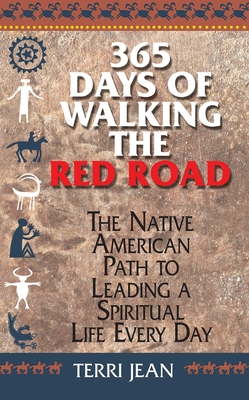 365 Days Of Walking The Red Road: The Native American Path to Leading a Spiritual Life Every Day Cover Image
