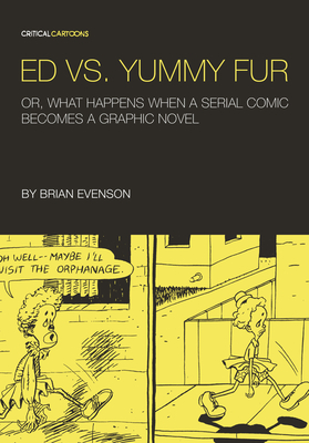 Ed vs. Yummy Fur: Or, What Happens When a Serial Comic Becomes a Graphic Novel (Critical Cartoons) Cover Image