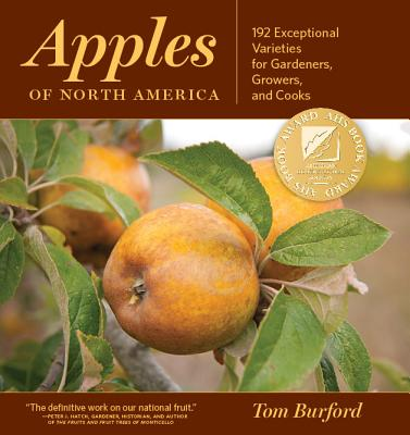 Apples of North America: Exceptional Varieties for Gardeners, Growers, and Cooks Cover Image