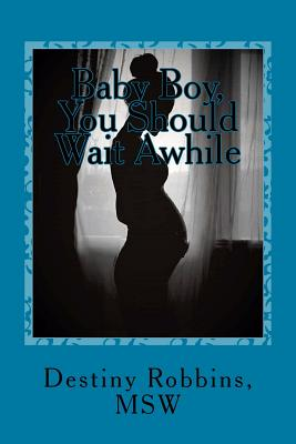 Baby Boy, You Should Wait Awhile Cover Image