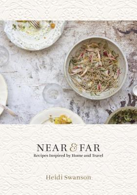 Near & Far: Recipes Inspired by Home and Travel [A Cookbook] Cover Image