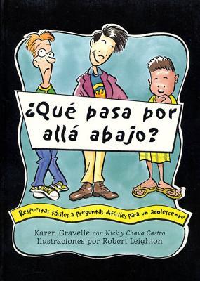 Que Pasa Por Alla Abajo?: Respuestas Faciles a Preguntas Dificiles para un Adolescente Cover Image