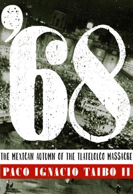 '68: The Mexican Autumn of the Tlatelolco Massacre Cover Image