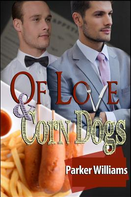 Cover for Of Love and Corn Dogs