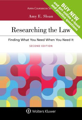 Researching the Law: Finding What You Need When You Need It (Aspen Coursebook) Cover Image