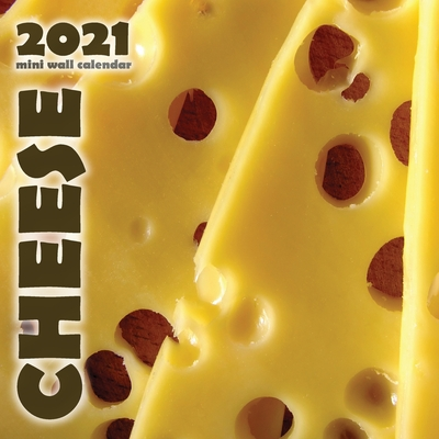 Cheese 2021 Mini Wall Calendar Cover Image