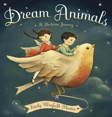 Dream Animals: A Bedtime Journey Cover Image