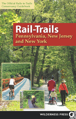 Rail-Trails Pennsylvania, New Jersey, and New York Cover Image