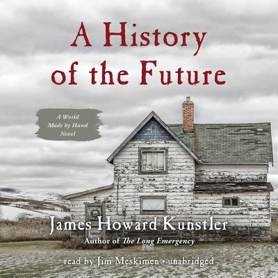 A History of the Future: A World Made by Hand Novel (World Made by Hand Novels #3) Cover Image